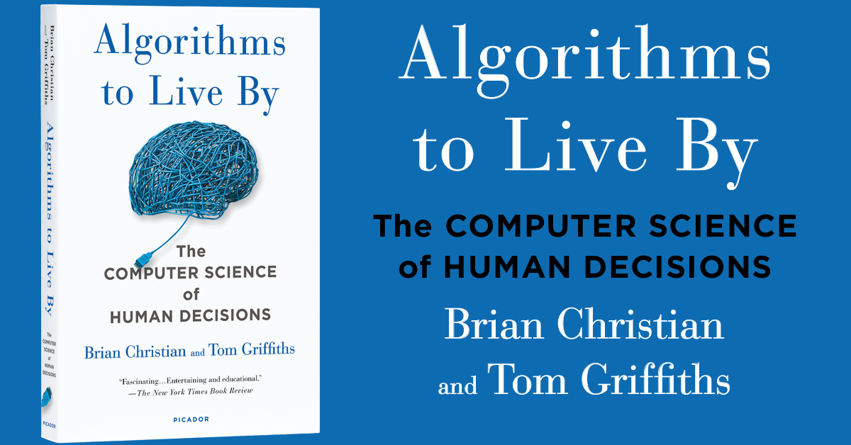 Algorithms to Live By - The Computer Science of Human